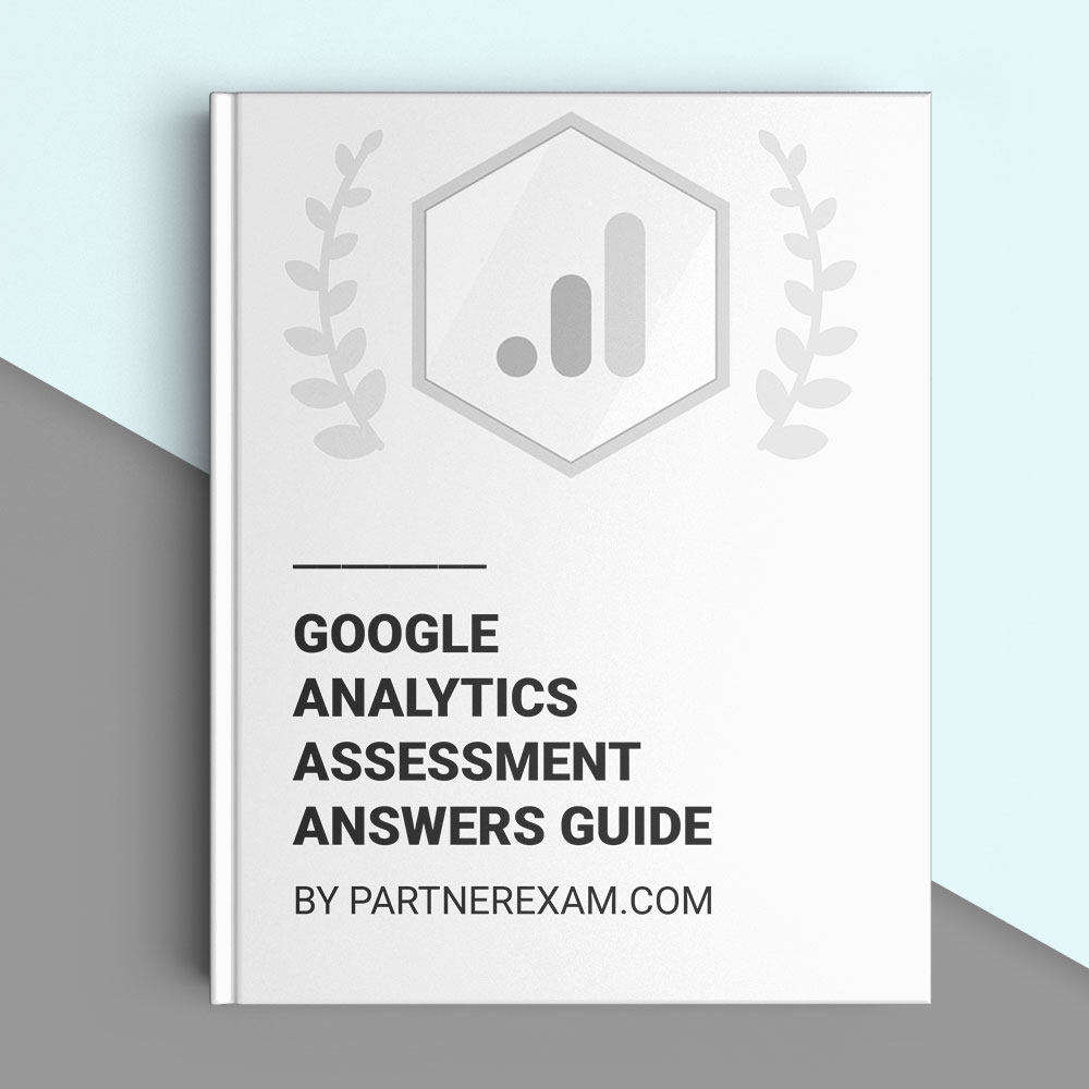 Google Analytics Answers Guide Academy For Ads Partnerexam