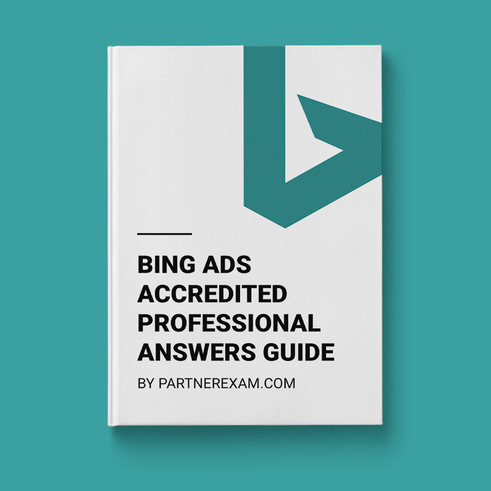 Bing Ads Accredited Professional Answers Guide Partnerexam