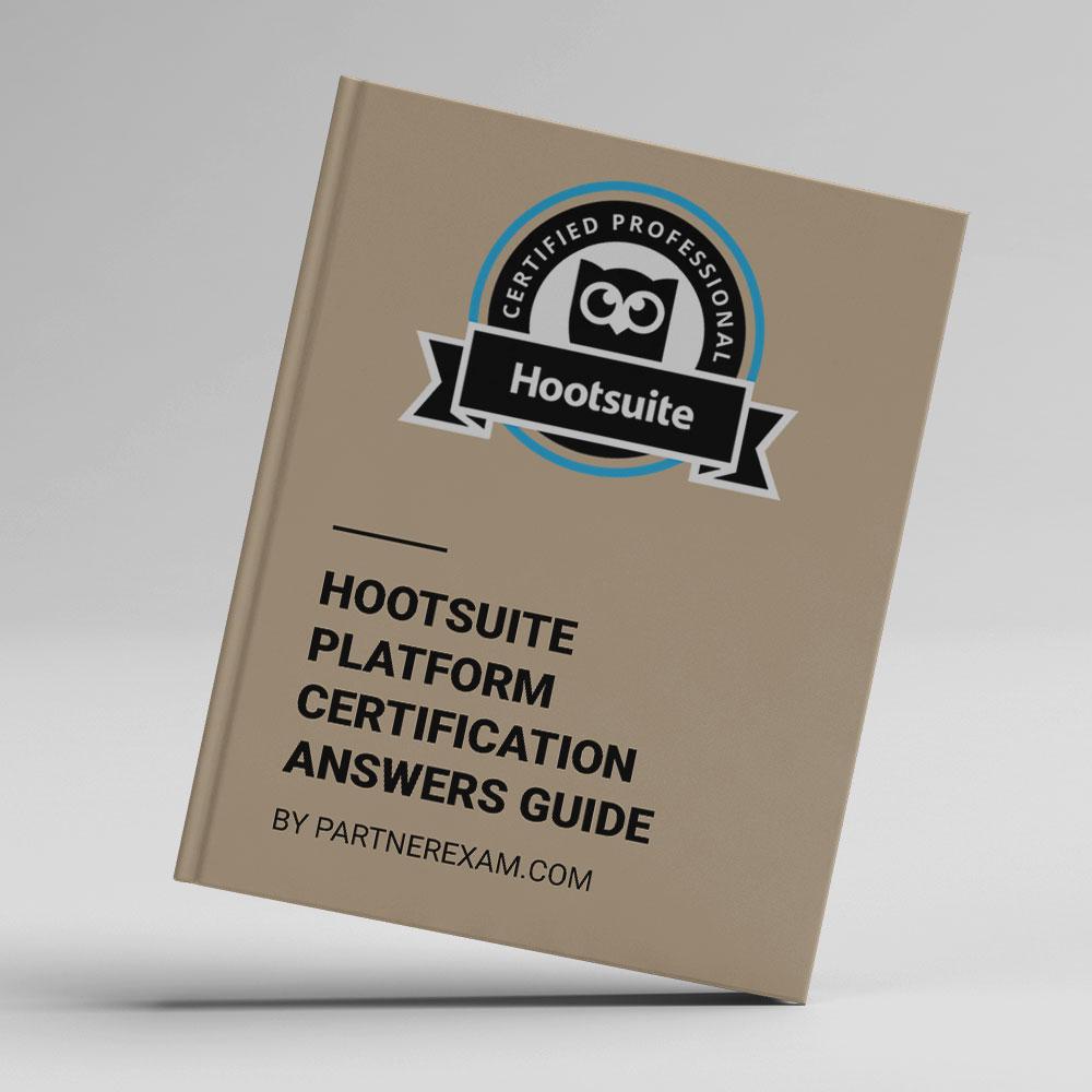 Hootsuite Platform Certification Answers Guide Partnerexam